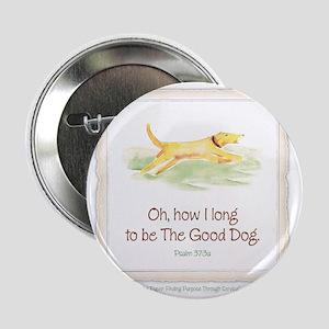"""Good Dog-no green 2.25"""" Button"""