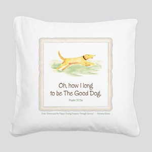 Good Dog-no green Square Canvas Pillow