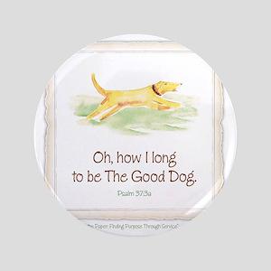 """Good Dog-no green 3.5"""" Button"""