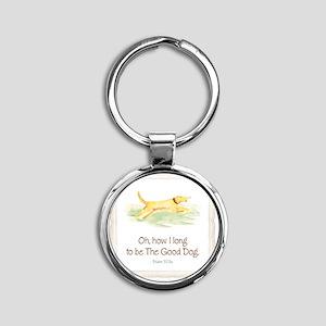 Good Dog-no green Round Keychain
