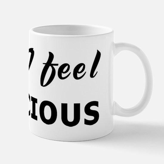 Today I feel bodacious Mug