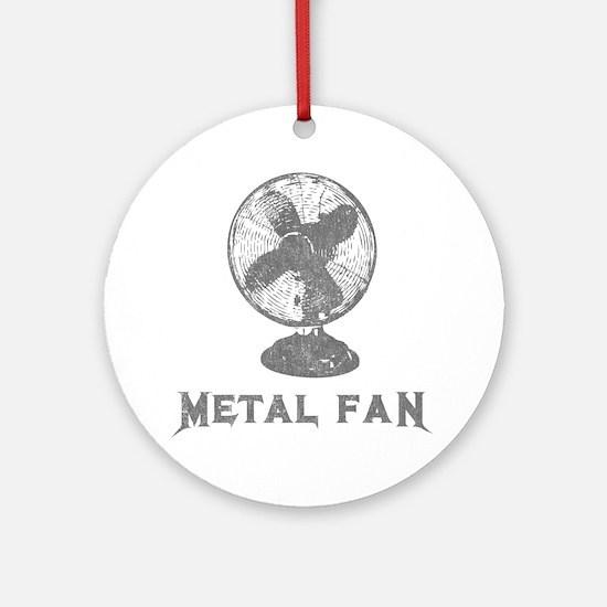 metal_fan copy Round Ornament