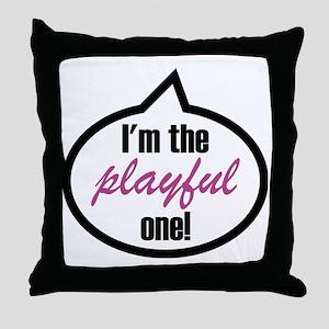 Im_the_playful Throw Pillow