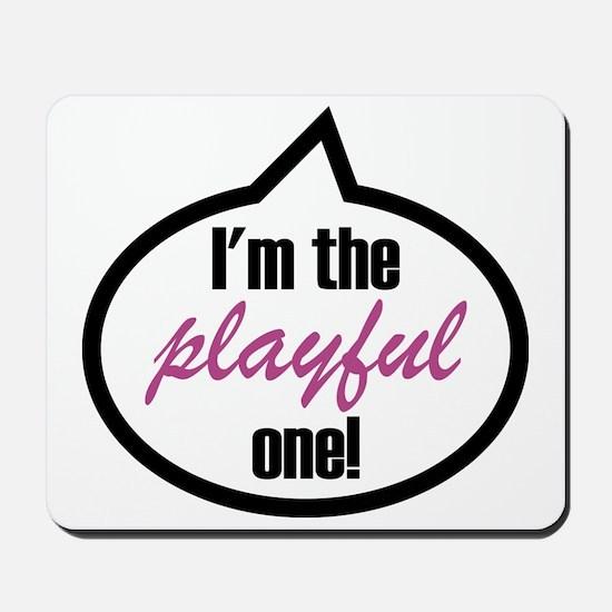 Im_the_playful Mousepad