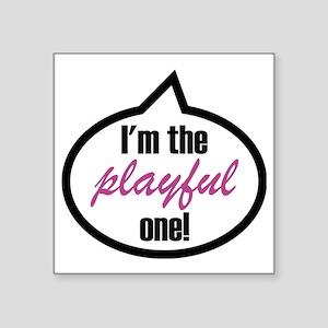 "Im_the_playful Square Sticker 3"" x 3"""