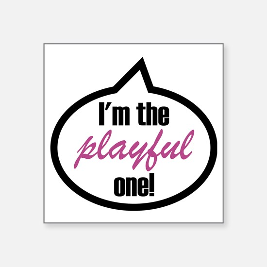 "Im_the_playful Square Sticker 3"" x 3"""