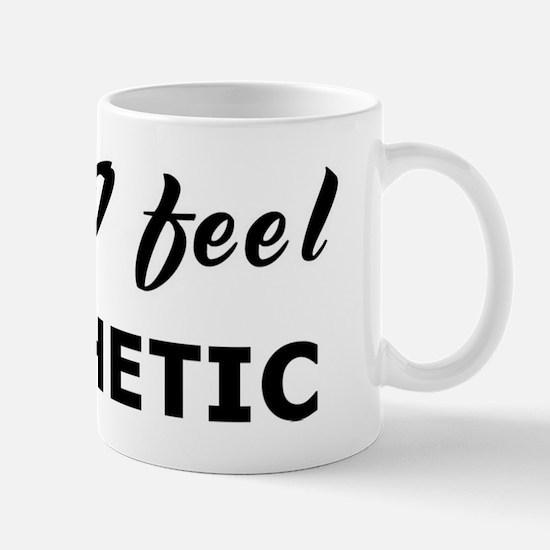 Today I feel apathetic Mug