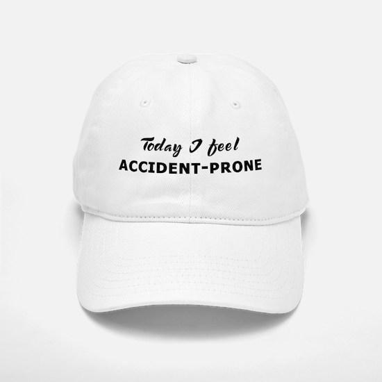 Today I feel accident-prone Baseball Baseball Cap