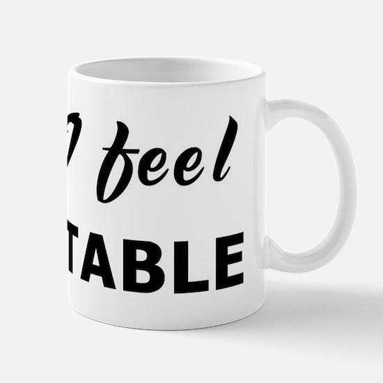 Today I feel acceptable Mug