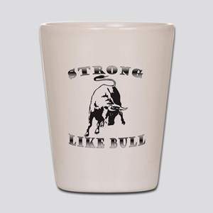 strong like bull Shot Glass