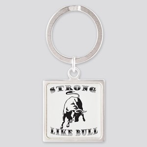 strong like bull Square Keychain