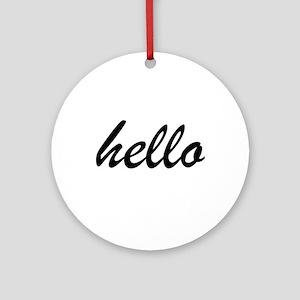 hello Round Ornament