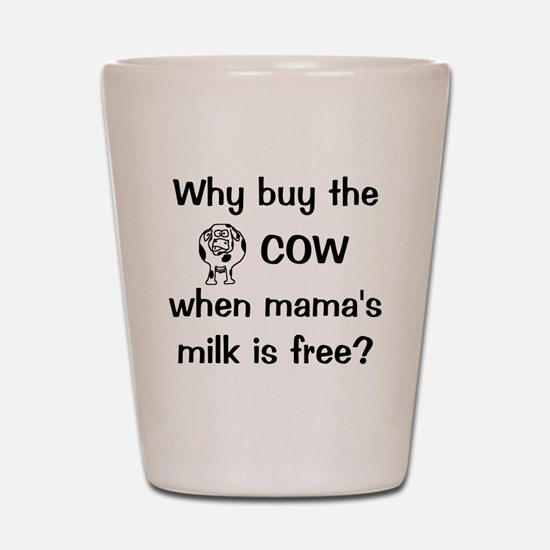whybuythecow Shot Glass