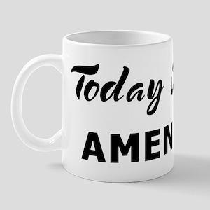 Today I feel amenable Mug