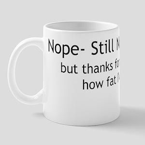 Still Not Pregnant Mug