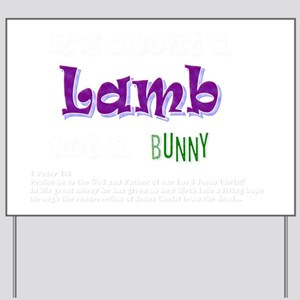 Its about a Lamb - Easter Yard Sign