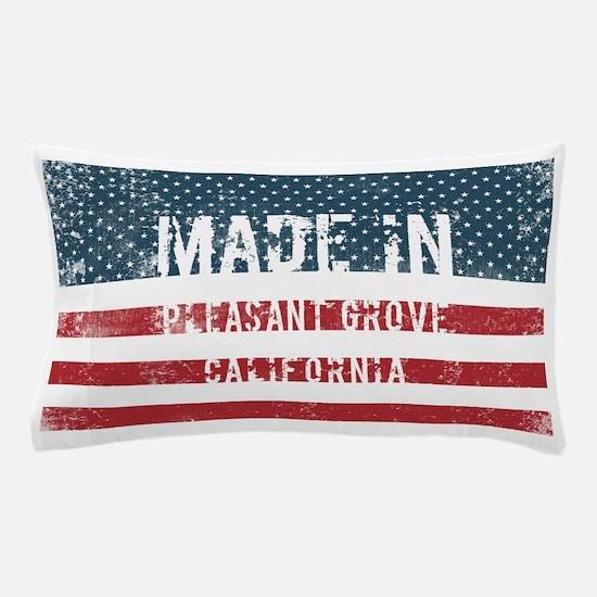 Made in Pleasant Grove, California Pillow Case