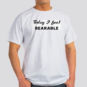 Today I feel bearable Ash Grey T-Shirt