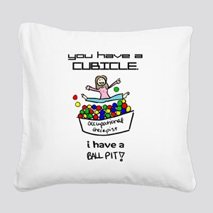 I Have a Ball Pit-- OT Square Canvas Pillow