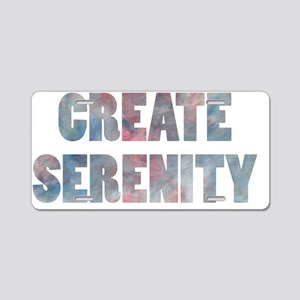 CREATE SERENITY Aluminum License Plate