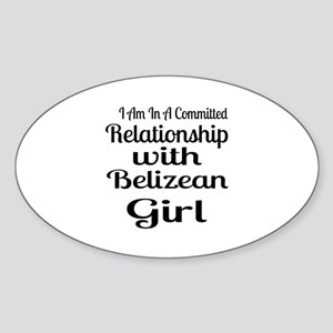 I Am In Relationship With Belizean Sticker (Oval)