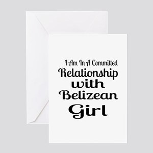 I Am In Relationship With Belizean G Greeting Card