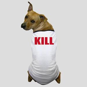 Kill the bill(blk) Dog T-Shirt