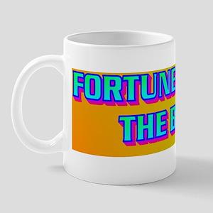 FORTUNE FAVORS THE BOLD(bumper sticker) Mug