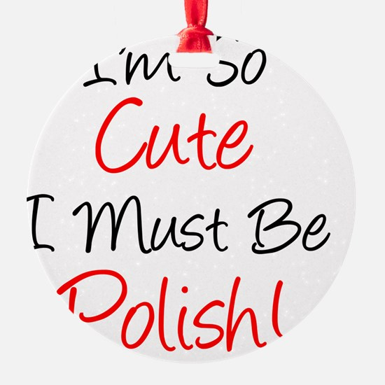 Im So Cute Polish Ornament