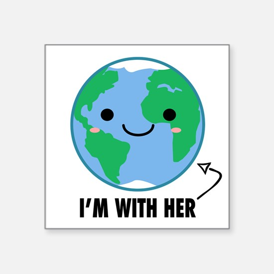 I'm With Her - Planet Earth Day Sticker