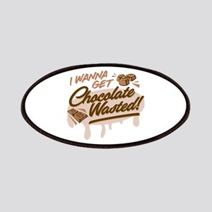 I Wanna Get Chocolate Wasted Patches