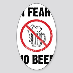 I Fear No Beer Sticker (Oval)