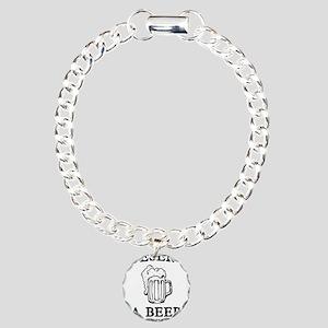 I Deserve a Beer Charm Bracelet, One Charm