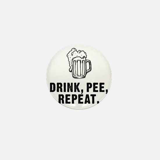 Drink Pee Repeat Mini Button