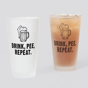 Drink Pee Repeat Drinking Glass