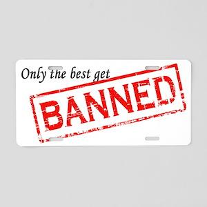 bannedshirt6.3.2 Aluminum License Plate