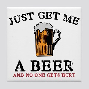 Just Get Me a Beer Tile Coaster
