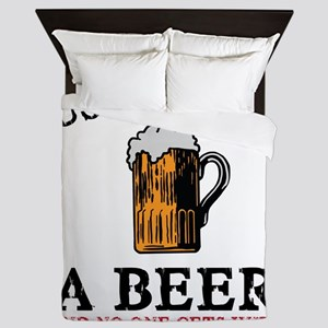 Just Get Me a Beer Queen Duvet