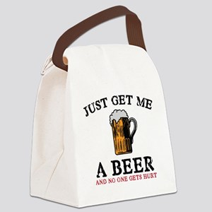 Just Get Me a Beer Canvas Lunch Bag