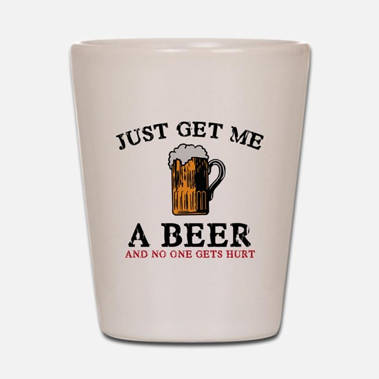 Just Get Me a Beer Shot Glass