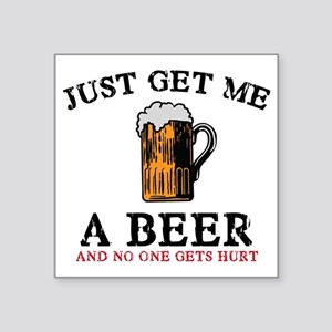 """Just Get Me a Beer Square Sticker 3"""" x 3"""""""