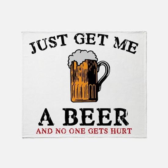 Just Get Me a Beer Throw Blanket