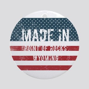 Made in Point Of Rocks, Wyoming Round Ornament