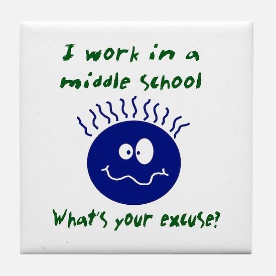work in middle school Tile Coaster