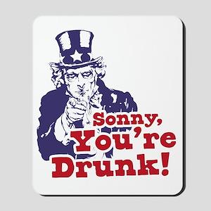 Sonny Youre Drunk Mousepad