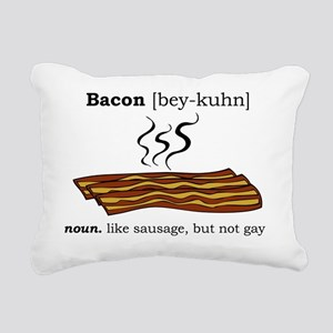 Bacon - But not Gay (lig Rectangular Canvas Pillow