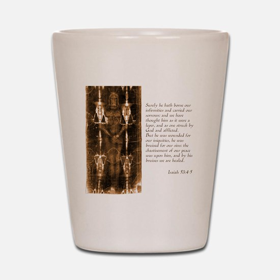 Isaiah 53-4-5 Shot Glass