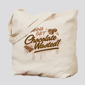 I Wanna Get Chocolate Wasted Tote Bag