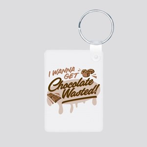 I Wanna Get Chocolate Wasted Keychains