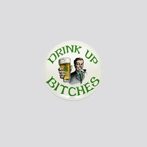 DrinkUp Bitches Mini Button